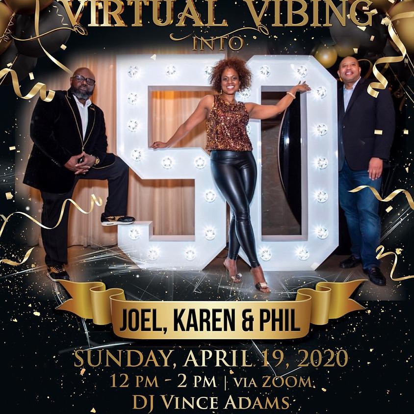 Virtual Vibing Into 50 with Joel, Karen and Phil