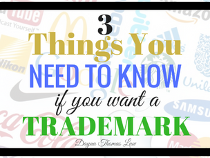 3 Things You Need To Know If You Want A Trademark