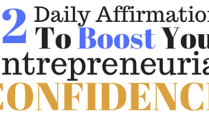 12 Daily Affirmations to Boost Your Entrepreneurial Confidence