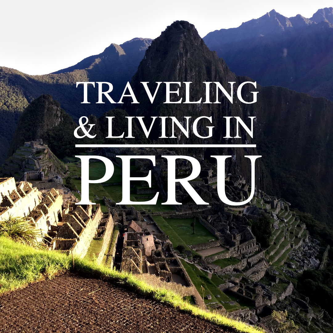 My 4 Week Peru Itinerary