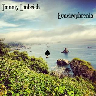 Tommy Embrich - Euneirophrenia