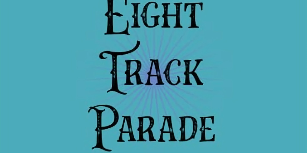 Eight Track Parade @ Earlewood Ampitheater