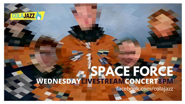 ColaJazz LIVEstream: Space Force