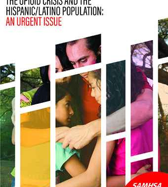 SAMHSA releases issue brief on opioid crisis and Hispanic/Latino populations