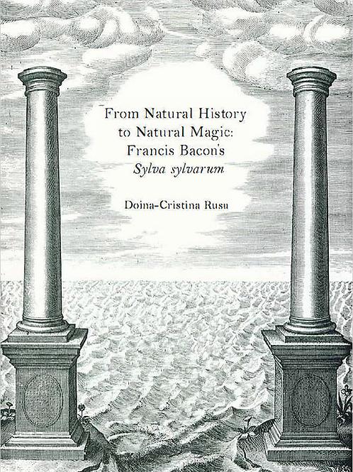 From Natural History To Natural Magic: Francis Bacon's Sylva sylvarum