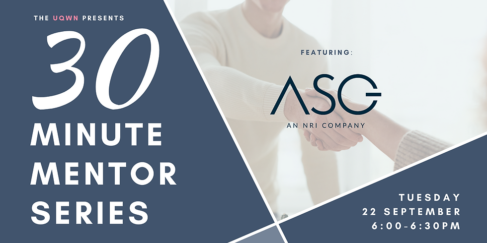 UQWN 30 Minute Mentor Series: Featuring ASG Group