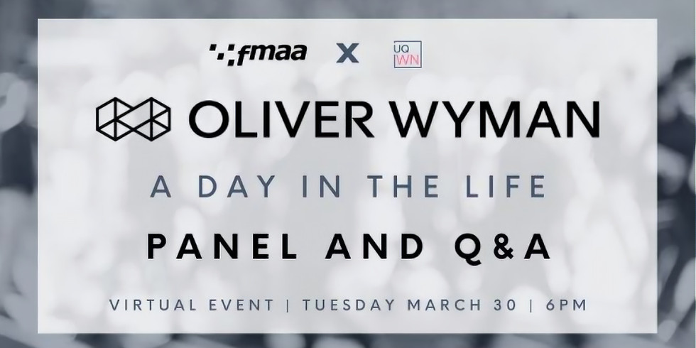 FMAA x UQWN Present: Oliver Wyman - A Day in the Life