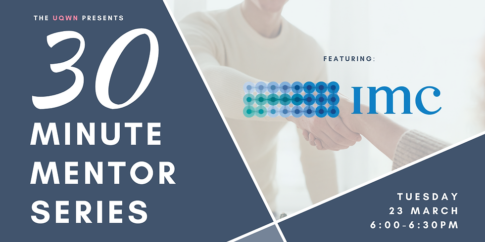 UQWN Presents: 30 Minute Mentor Series Featuring IMC