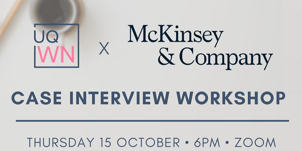UQWN x McKinsey & Company: Case Interview Workshop