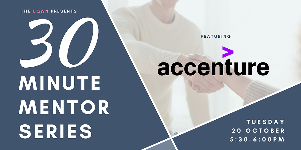 UQWN 30 Minute Mentor Series: Featuring Accenture
