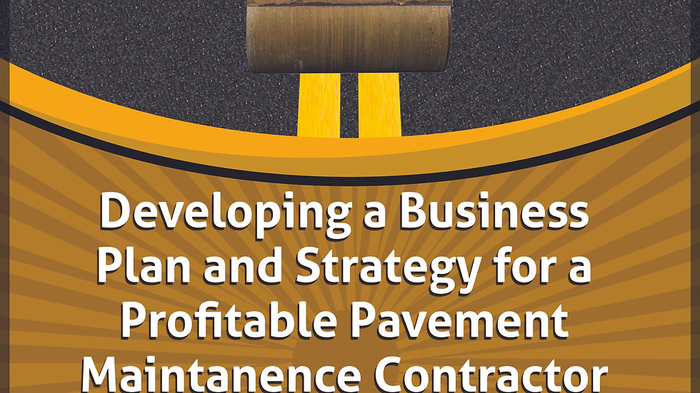 Developing a Business Plan and Strategy for a Pavement Maintanence Contractor
