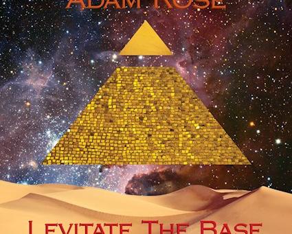 New Release: Adam Rose | Levitate the Base
