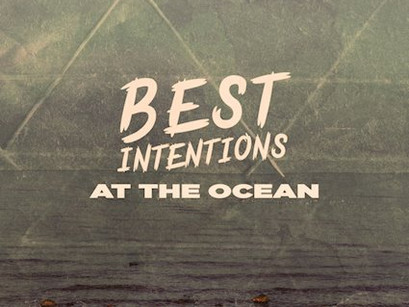Single Review: Best Intentions | At the Ocean