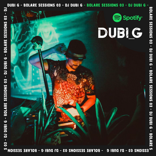 Bolare Sessions 03 - DJ DUBI G