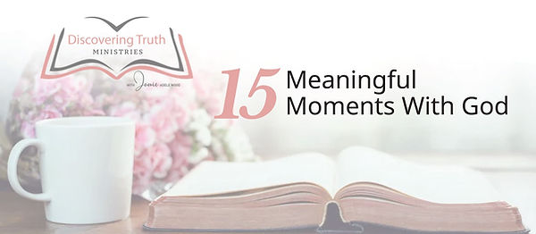 15 Meaningful Moments with God Image.JPG