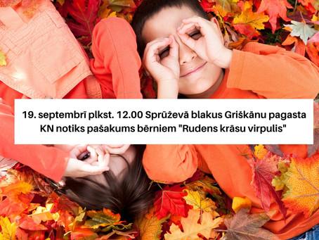 """19. septembrī plkst. 12.00 Sprūževā blakus Griškānu pagasta KN notiks pašakums bērniem """"Rudens krāsu"""