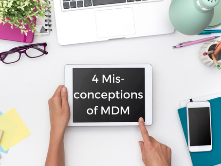 4 Misconceptions of MDM: Debunked