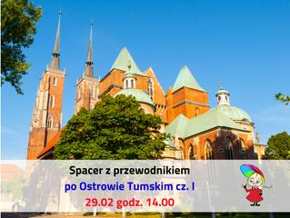 Spacer z przewodnikiem po Ostrowie Tumskim cz. I > 29.02.2020