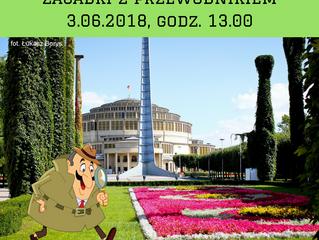 Tajemnice Parku Szczytnickiego i Hali Stulecia > 03.06.2018 > 10 zł/os.