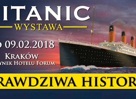 """Wystawa """"TITANIC - PRAWDZIWA HISTORIA"""" ponownie w Polsce!"""