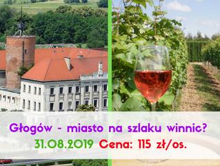 Głogów - miasto na szlaku winnic? > 31.08.2019
