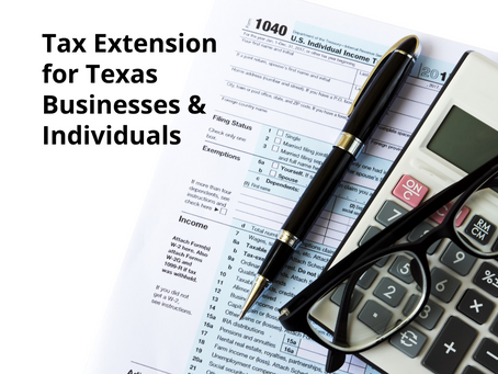 Texas Businesses & Individuals Given Tax Extension