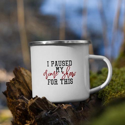 I Paused Me Crime Show For This True Crime Vol. 1 Camp Mug