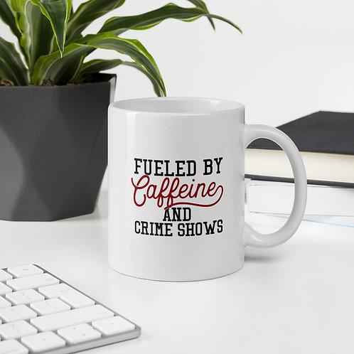Fueled By Caffeine And Crime Shows True Crime Vol. 1 Mug