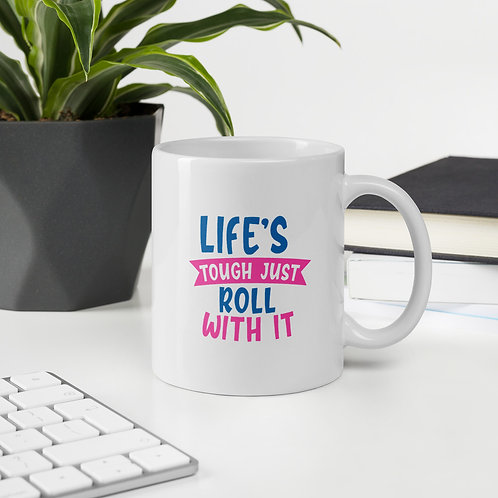 Life's Tough Just Roll With It Quarantine Vol. 2 Mug