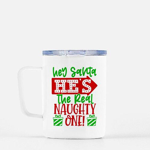 Hey Santa He's The Real Naughty One Winter Plus Vol. 1 Travel Mug + Lid