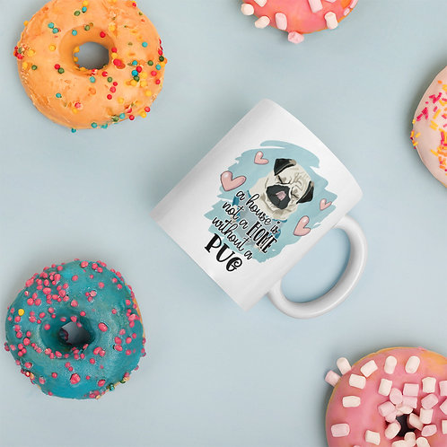 A House Is Not A Home Without A Pug Pink + Blue Pastels Ceramic Mug