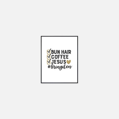 Bun Coffee Jesus #bringiton Printable Wall Art
