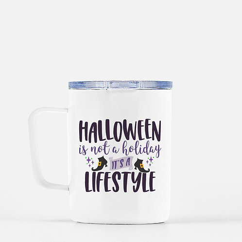 Halloween Is Not A Holiday It's A Halloween Life Vol. 1 Travel Mug + L