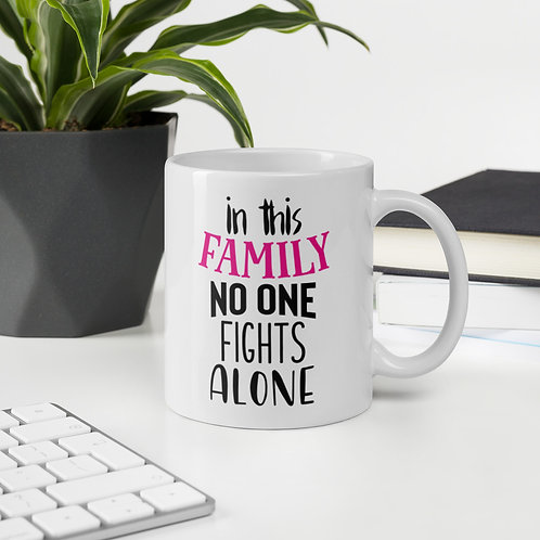 In This Family No One Fights Alone Pink Ribbon 4HB Vol. 1 Mug