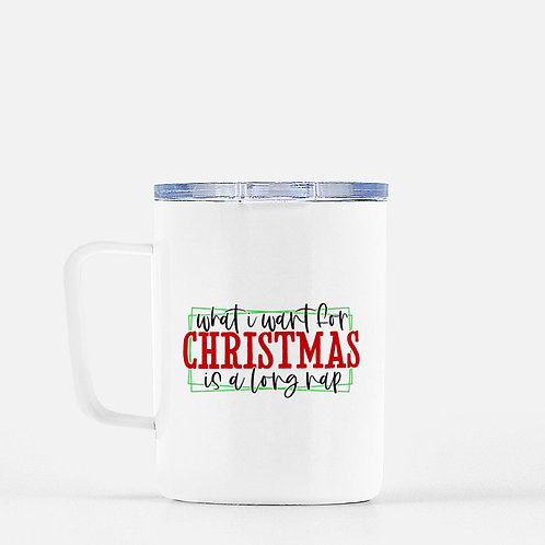 What I Want For Christmas Is A Long Nap Winter Plus Vol. 1 Travel Mug + Lid