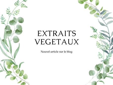 Les différents extraits végétaux