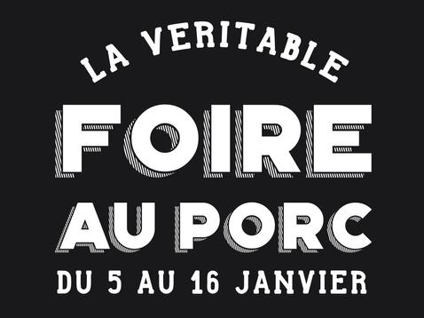 FOIRE AU PORC | DU 5 AU 16 JANVIER