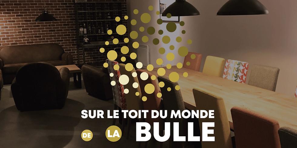 SUR LE TOIT DU MONDE DE LA BULLE