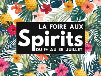 FOIRE AUX SPIRITS | JUSQU'AU 25 JUILLET