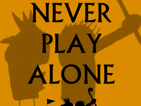 """""""You'll Never Play Alone"""""""