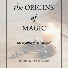 The Origins of Magic: Etymology