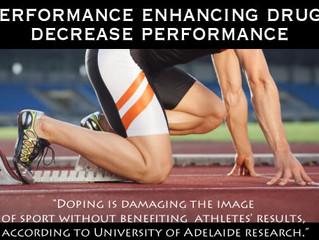 Performance Enhancing Drugs Decrease Performance