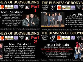 THE BUSINESS OF BODYBUILDING Joe Pishkula, Judge & Promoter