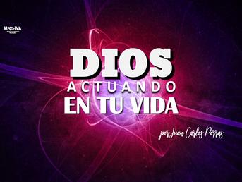 Dios actuando en tu vida.
