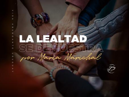 """""""La lealtad se demuestra"""""""