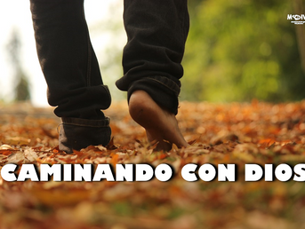 """Caminando con Dios""."
