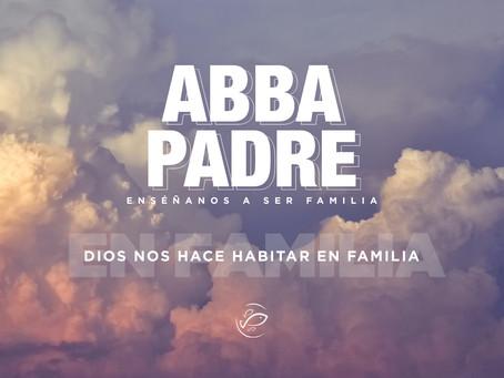 Dios nos hace habitar en familia
