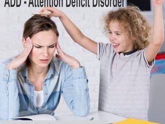 ADD - Attention Deficit Disorder