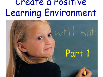 Create A Positive Learning Environment Part 1