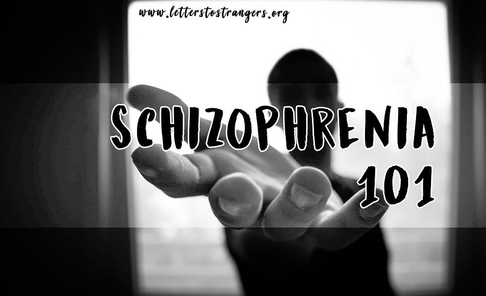 Schizophrenia 101: Letters to Strangers